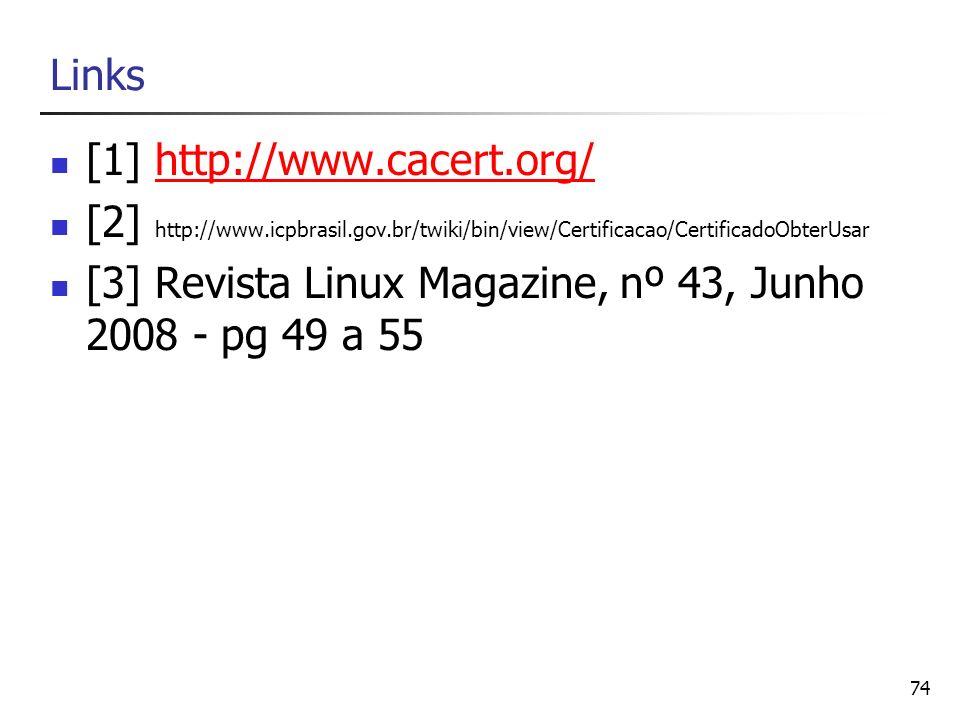 Links[1] http://www.cacert.org/ [2] http://www.icpbrasil.gov.br/twiki/bin/view/Certificacao/CertificadoObterUsar.